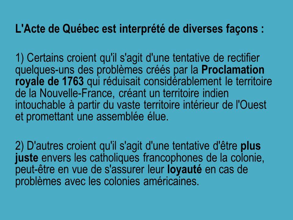 L Acte de Québec est interprété de diverses façons :