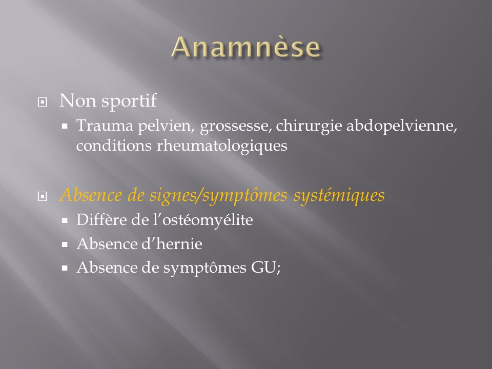 Anamnèse Non sportif Absence de signes/symptômes systémiques