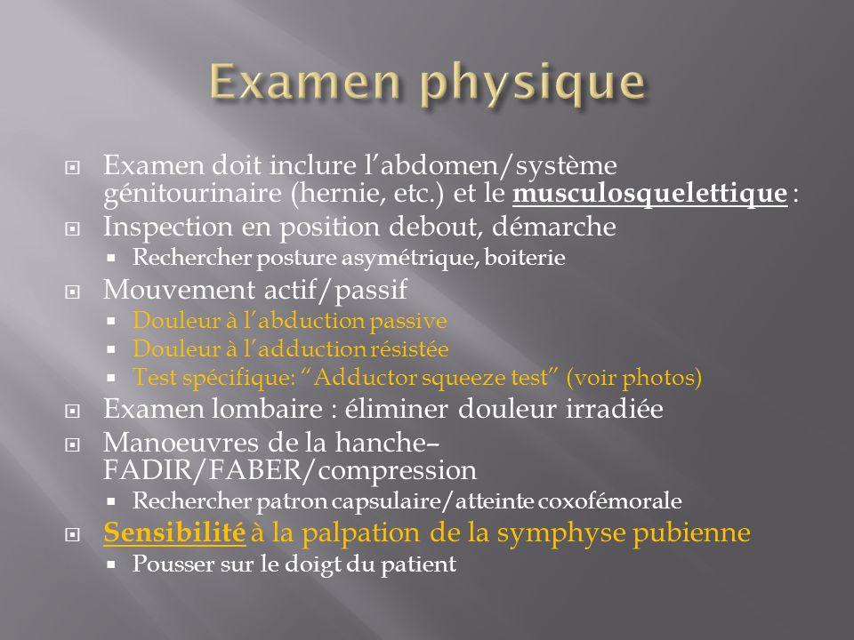 Examen physique Examen doit inclure l'abdomen/système génitourinaire (hernie, etc.) et le musculosquelettique :