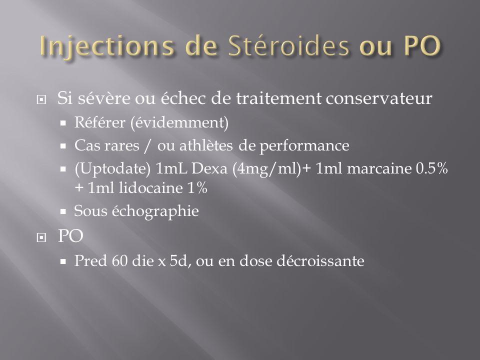 Injections de Stéroides ou PO