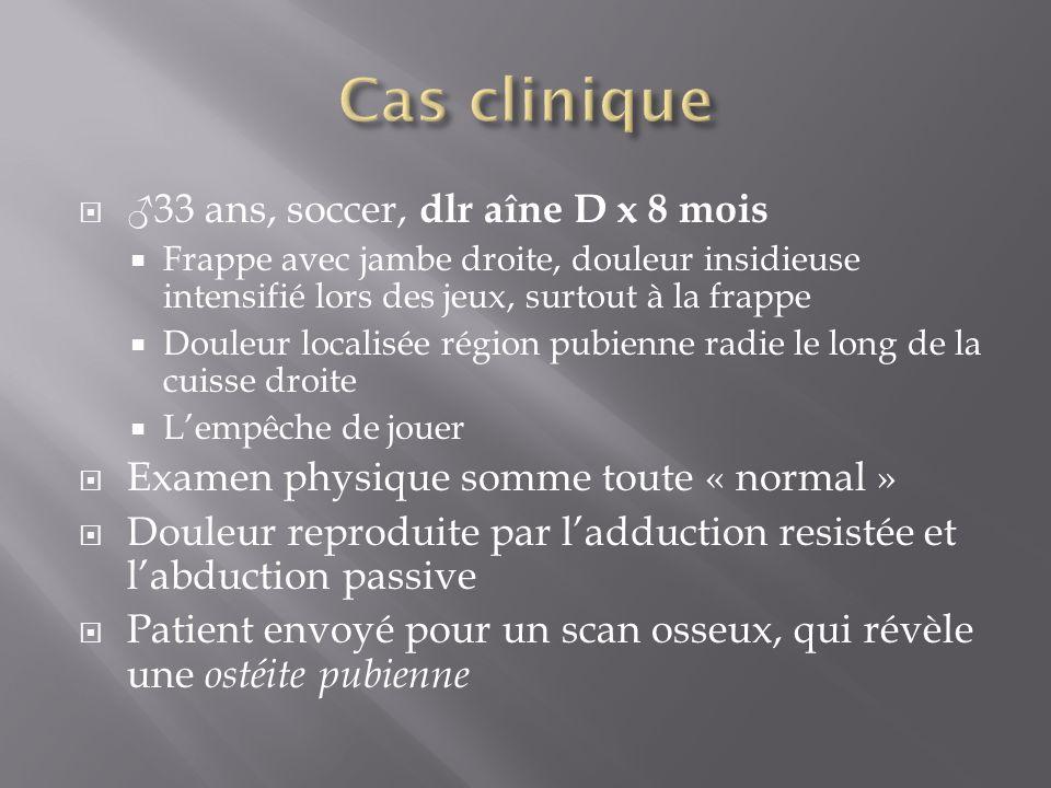 Cas clinique ♂33 ans, soccer, dlr aîne D x 8 mois