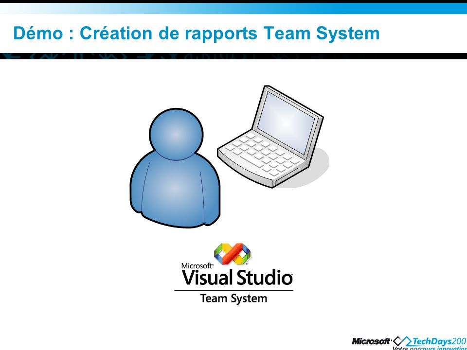 Démo : Création de rapports Team System
