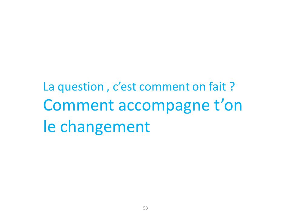 Comment accompagne t'on le changement