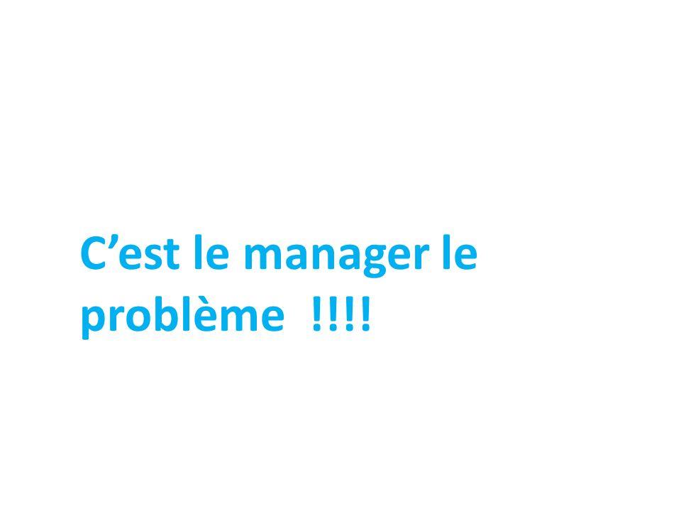C'est le manager le problème !!!!
