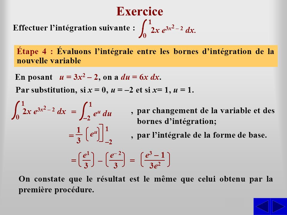Exercice S S S S Effectuer l'intégration suivante : 2x e3x2 – 2 dx.