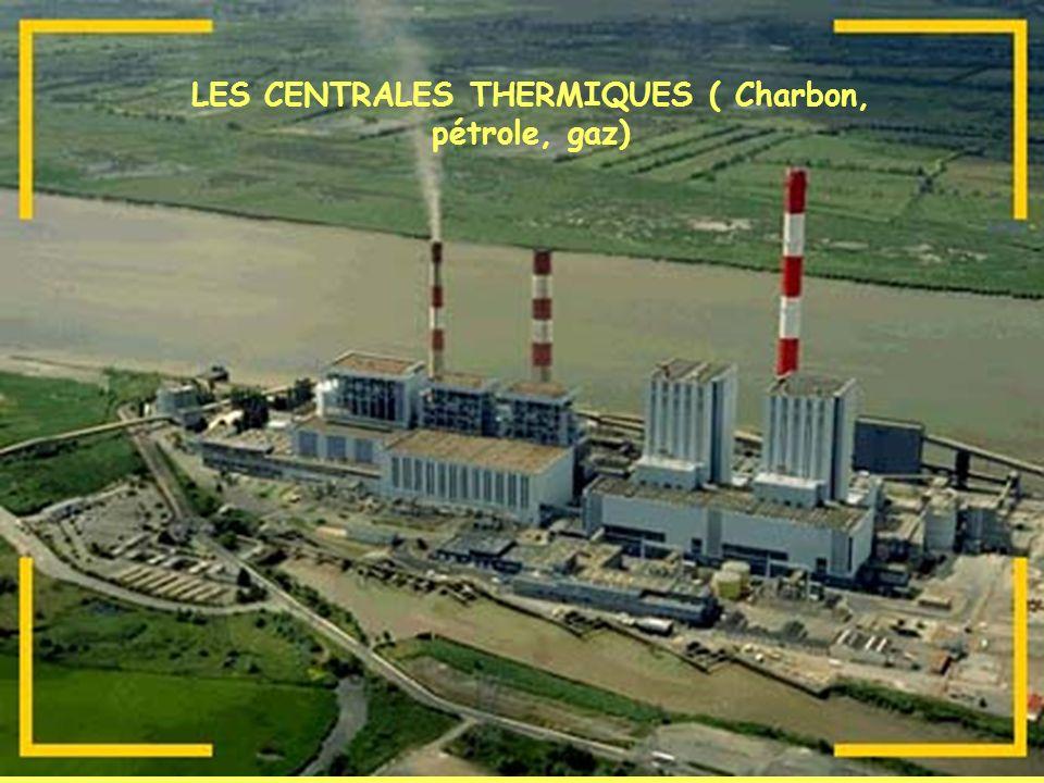 LES CENTRALES THERMIQUES ( Charbon, pétrole, gaz)