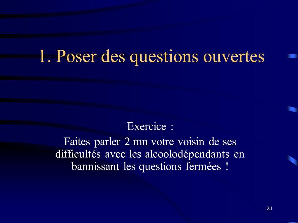 1. Poser des questions ouvertes