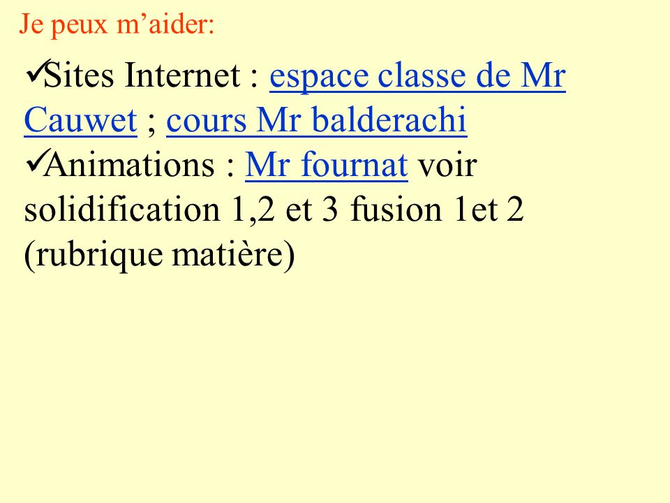 Sites Internet : espace classe de Mr Cauwet ; cours Mr balderachi