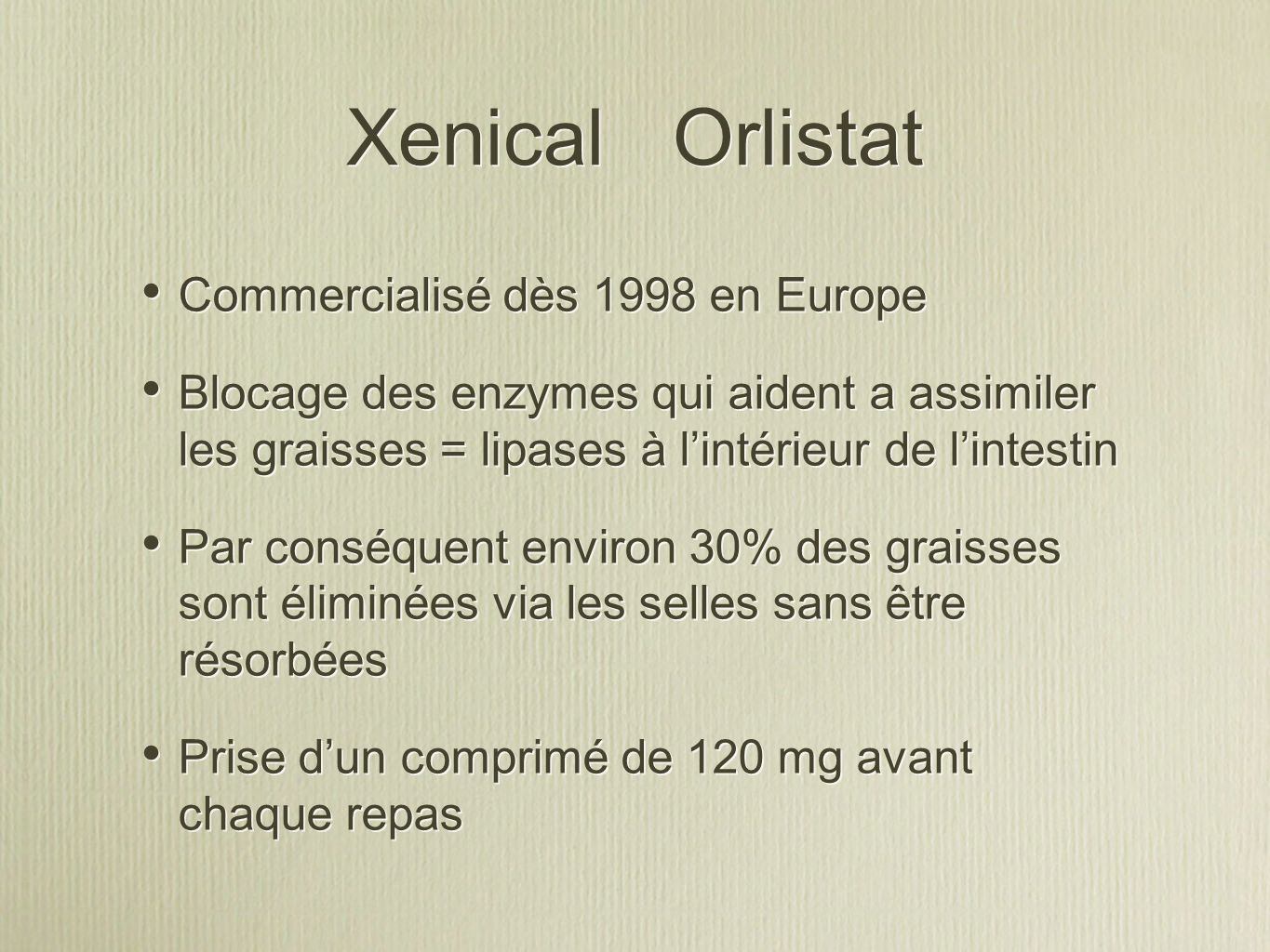Xenical Orlistat Commercialisé dès 1998 en Europe