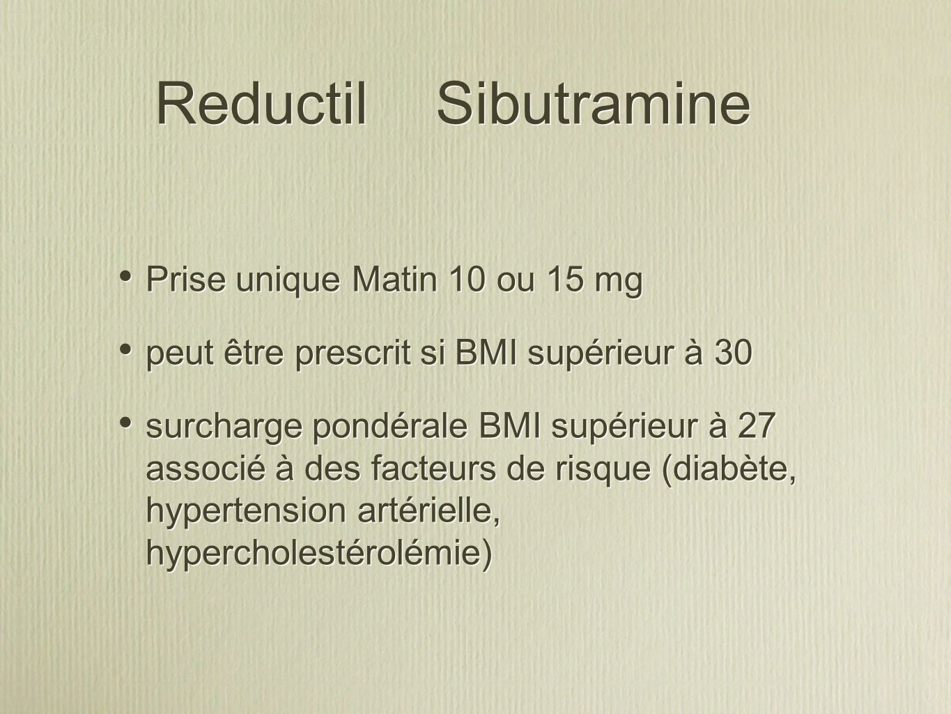 Reductil Sibutramine Prise unique Matin 10 ou 15 mg