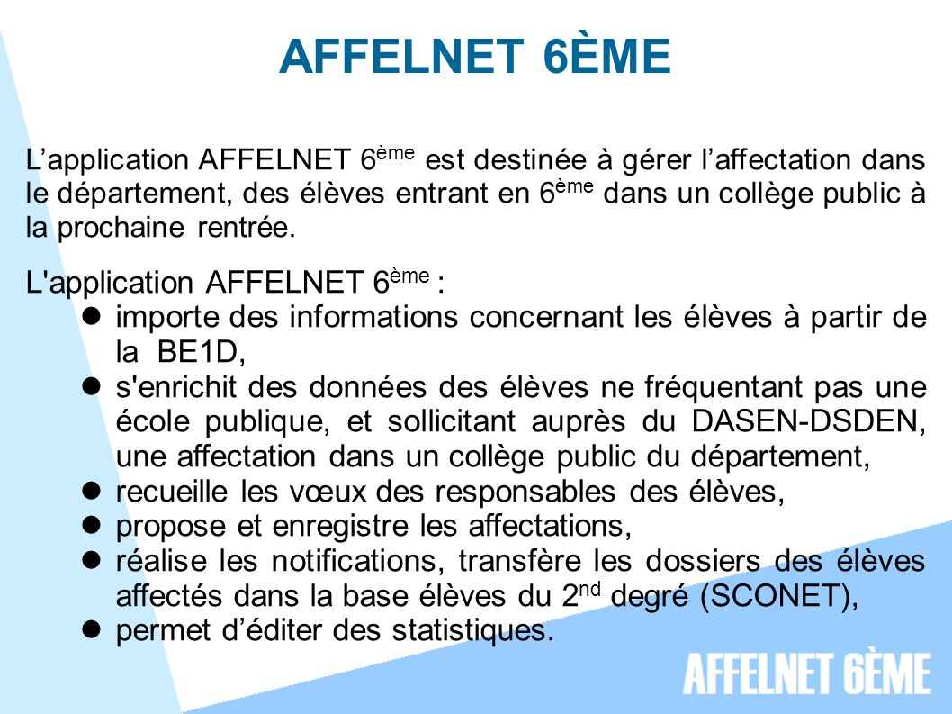 AFFELNET 6ÈME L application AFFELNET 6ème :