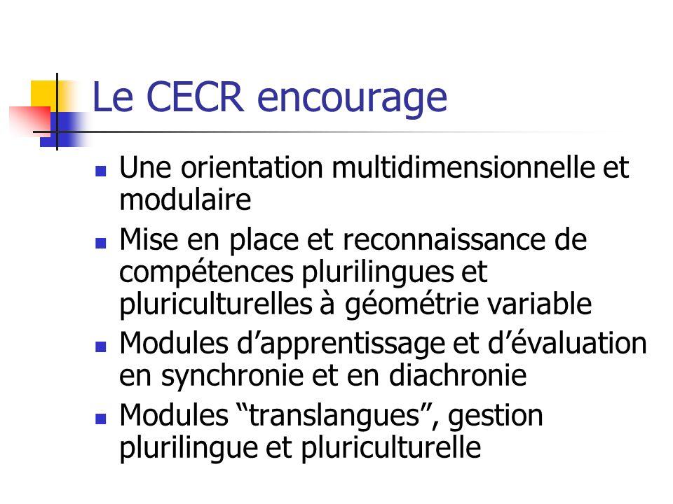 Le CECR encourage Une orientation multidimensionnelle et modulaire