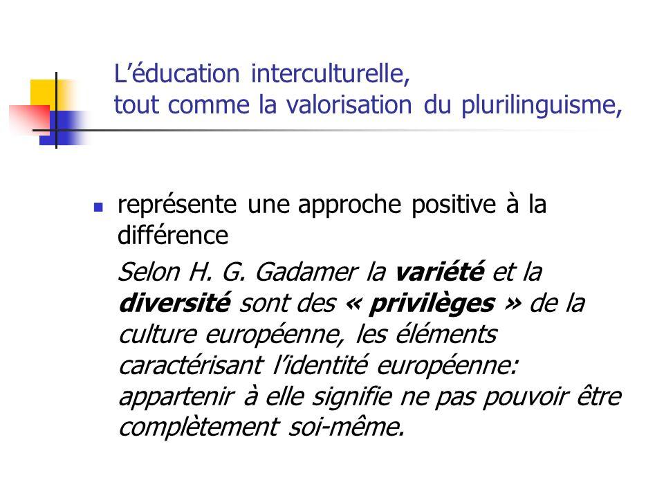 L'éducation interculturelle, tout comme la valorisation du plurilinguisme,