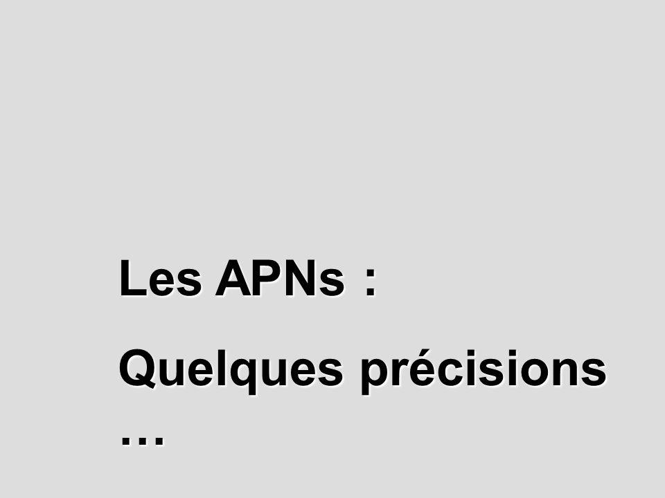 Les APNs : Quelques précisions …