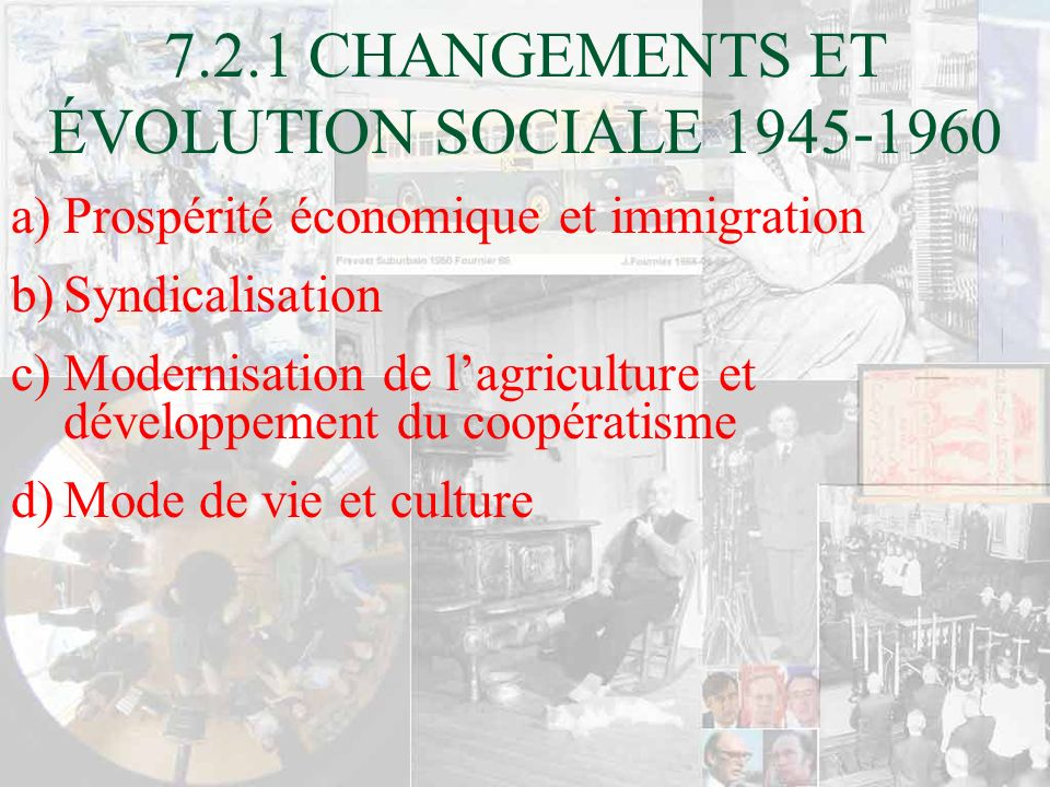 7.2.1 CHANGEMENTS ET ÉVOLUTION SOCIALE 1945-1960