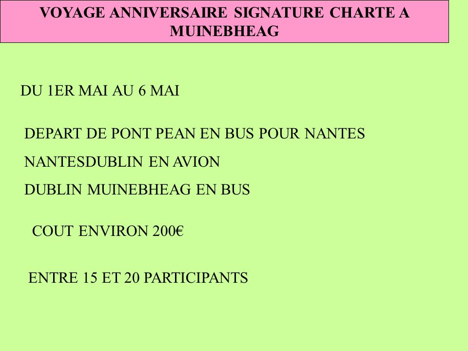 VOYAGE ANNIVERSAIRE SIGNATURE CHARTE A MUINEBHEAG