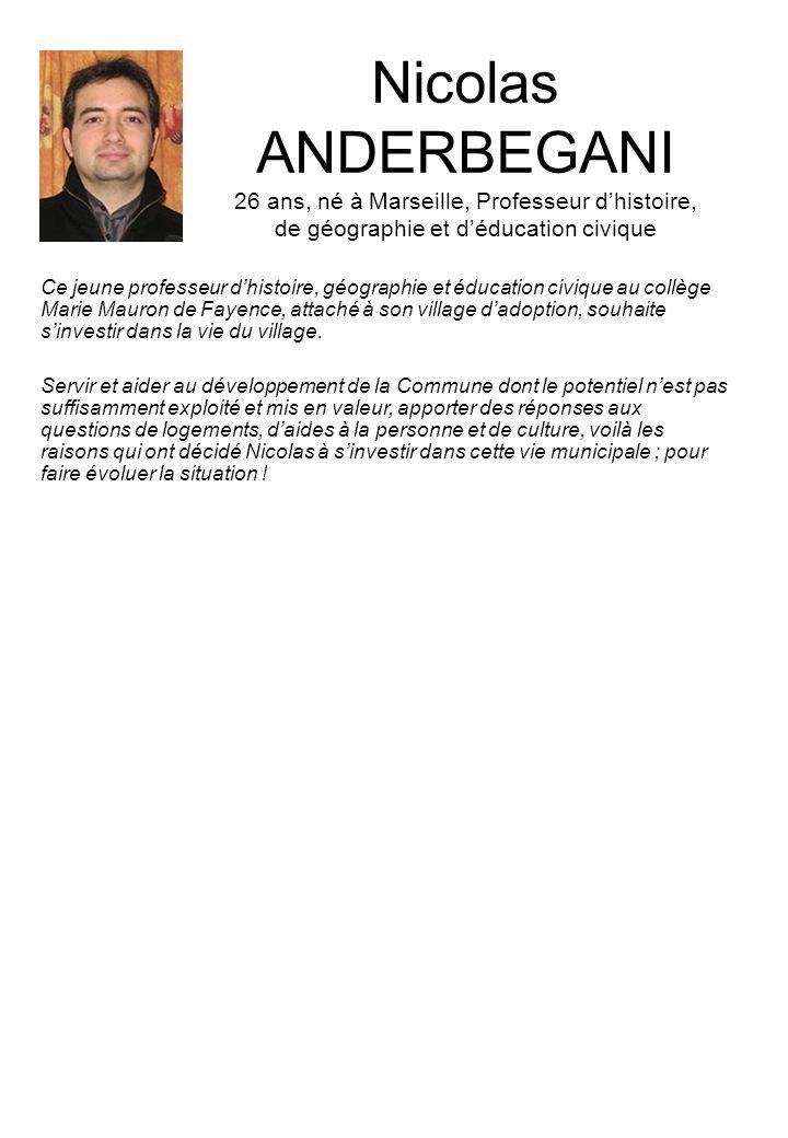 Nicolas ANDERBEGANI 26 ans, né à Marseille, Professeur d'histoire, de géographie et d'éducation civique
