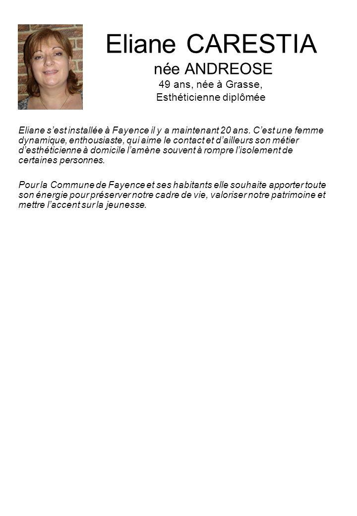 Eliane CARESTIA née ANDREOSE 49 ans, née à Grasse, Esthéticienne diplômée