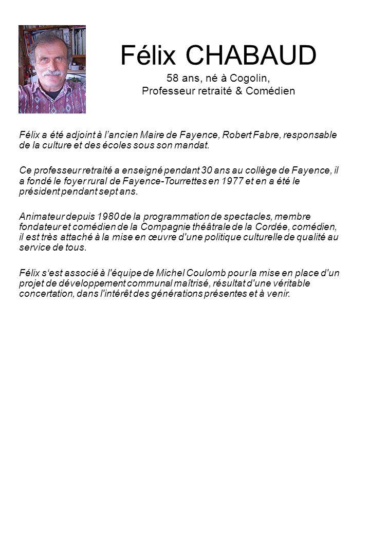 Félix CHABAUD 58 ans, né à Cogolin, Professeur retraité & Comédien