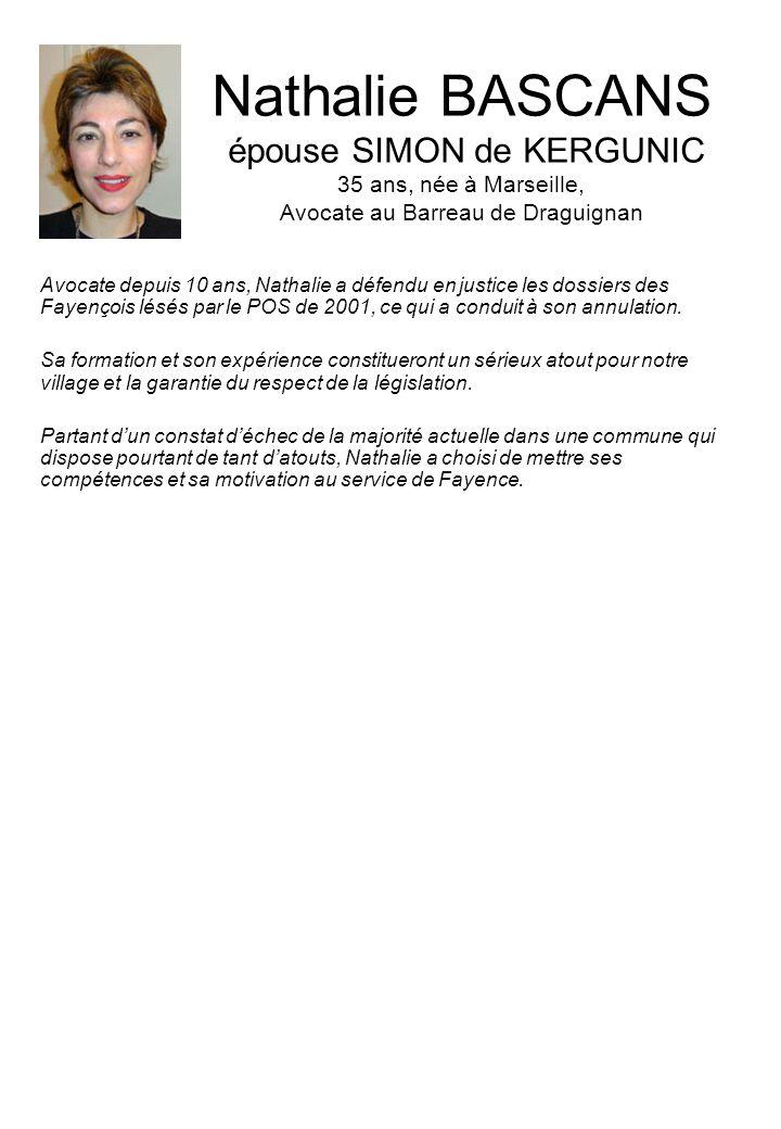 Nathalie BASCANS épouse SIMON de KERGUNIC 35 ans, née à Marseille, Avocate au Barreau de Draguignan