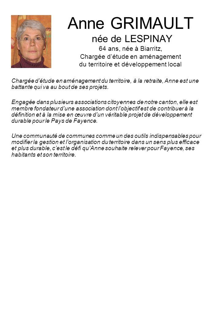 Anne GRIMAULT née de LESPINAY 64 ans, née à Biarritz, Chargée d'étude en aménagement du territoire et développement local