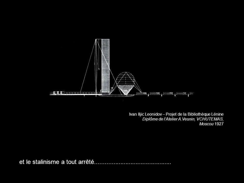 Ivan Iljic Leonidov – Projet de la Bibliothèque Lénine Diplôme de l'Atelier A.Vesnin, VCHUTEMAS, Moscou 1927