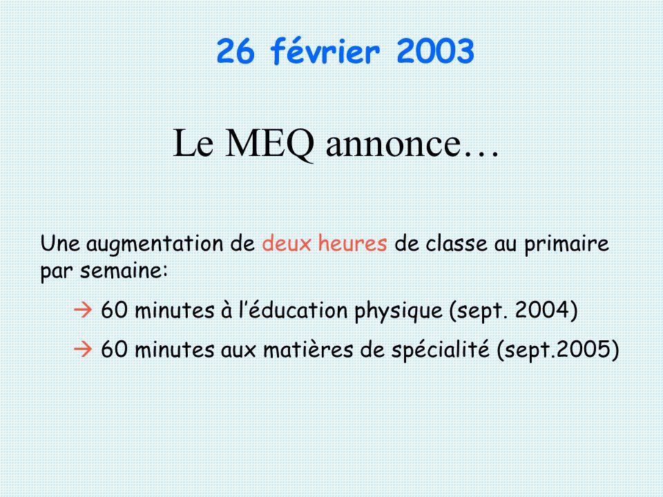 Le MEQ annonce… 26 février 2003