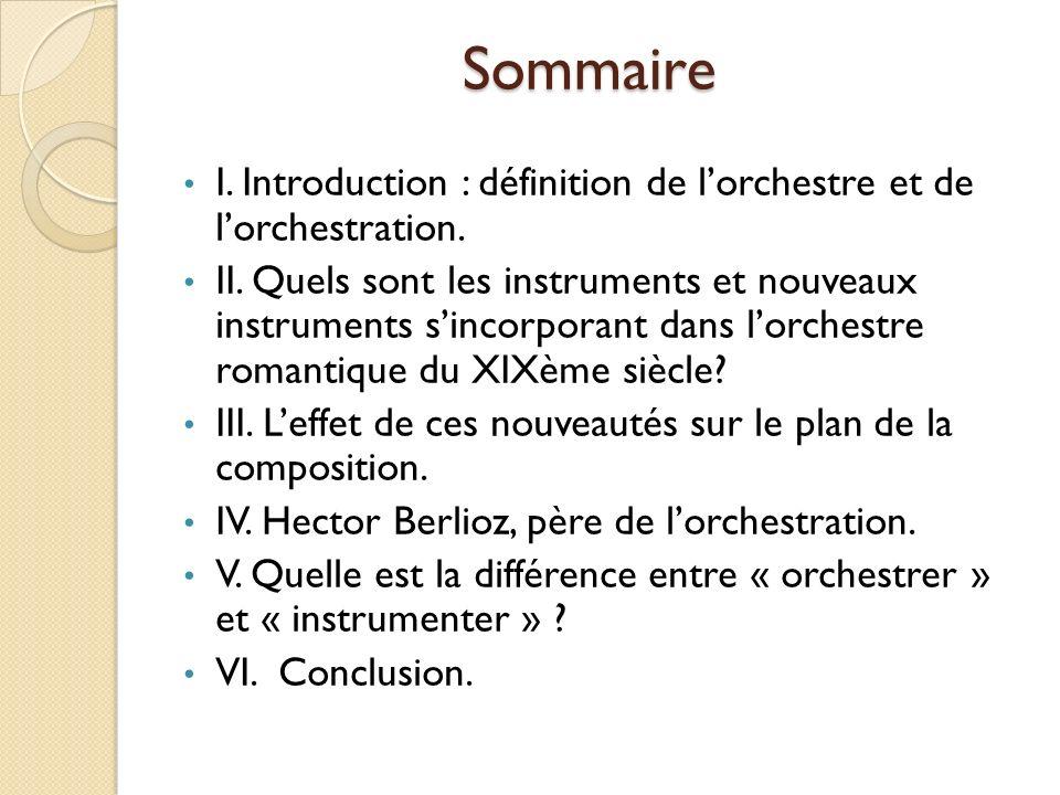 Sommaire I. Introduction : définition de l'orchestre et de l'orchestration.