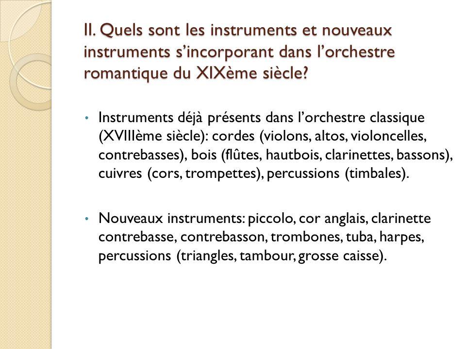 II. Quels sont les instruments et nouveaux instruments s'incorporant dans l'orchestre romantique du XIXème siècle