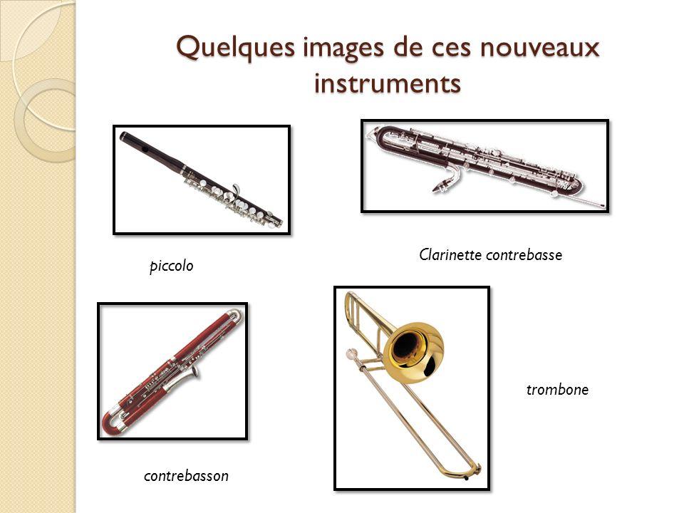Quelques images de ces nouveaux instruments