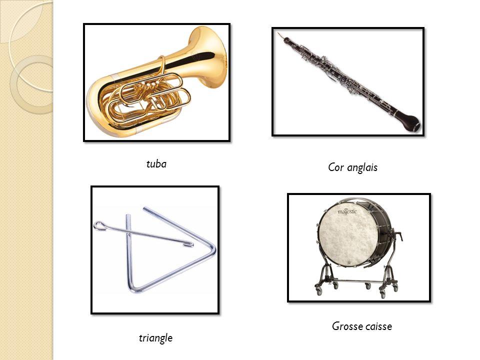tuba Cor anglais Grosse caisse triangle