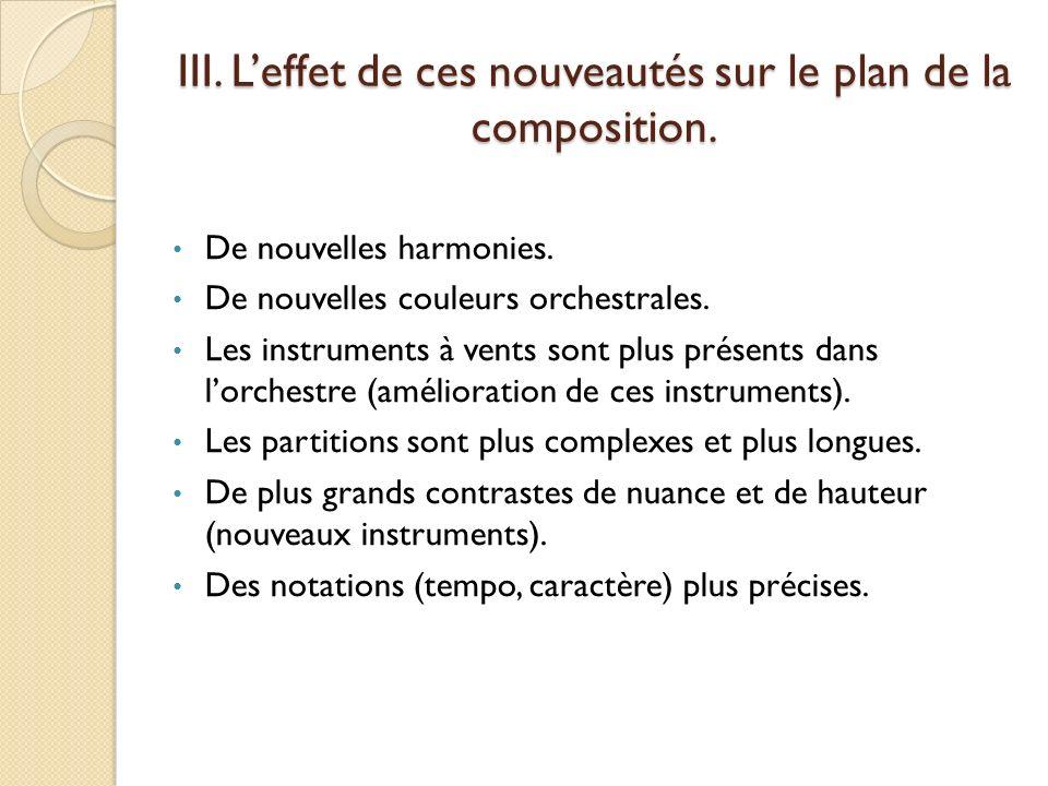 III. L'effet de ces nouveautés sur le plan de la composition.