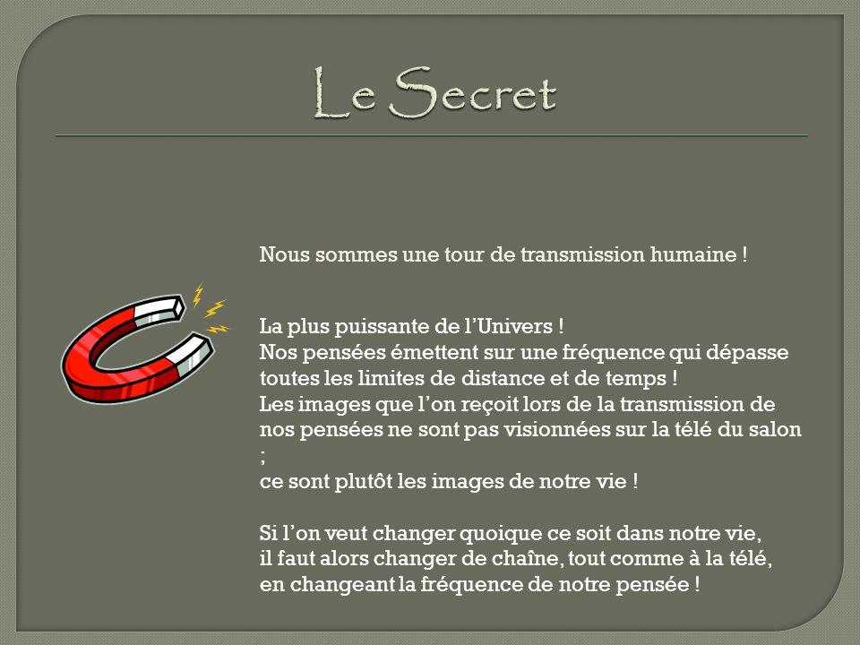 Le Secret Nous sommes une tour de transmission humaine !