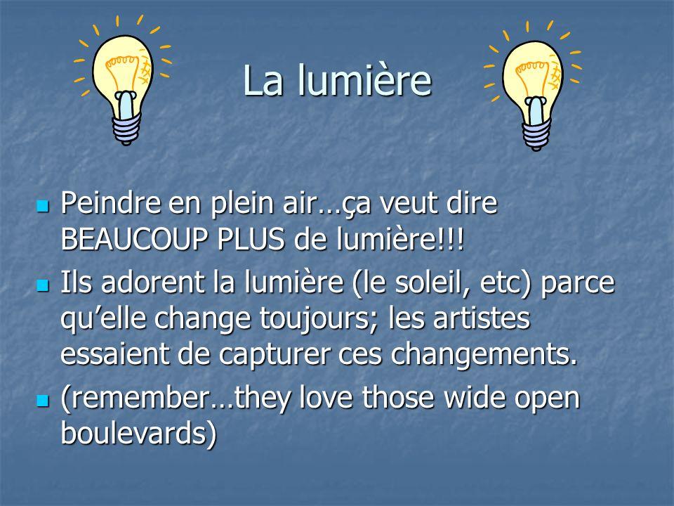 La lumière Peindre en plein air…ça veut dire BEAUCOUP PLUS de lumière!!!