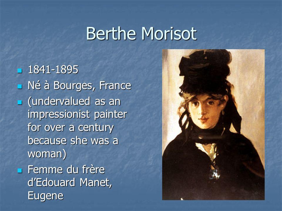 Berthe Morisot 1841-1895 Né à Bourges, France
