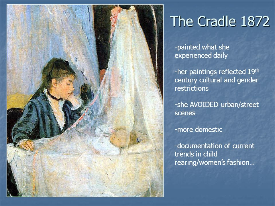 The Cradle 1872 -painted what she experienced daily
