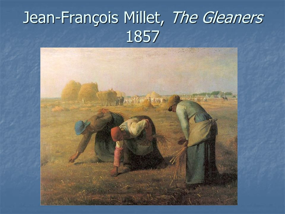 Jean-François Millet, The Gleaners 1857
