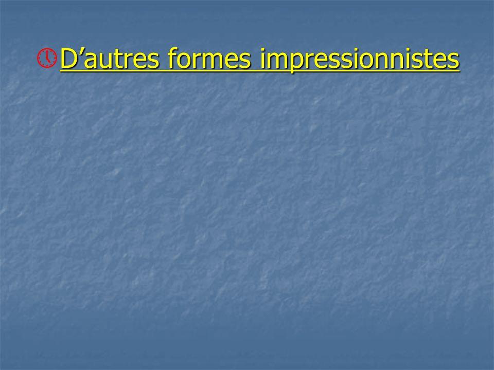 D'autres formes impressionnistes