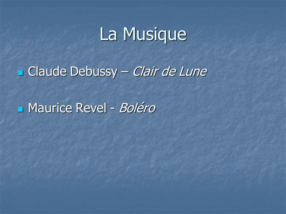 La Musique Claude Debussy – Clair de Lune Maurice Revel - Boléro