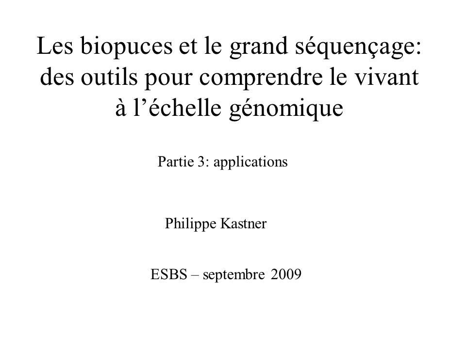 Les biopuces et le grand séquençage: des outils pour comprendre le vivant à l'échelle génomique