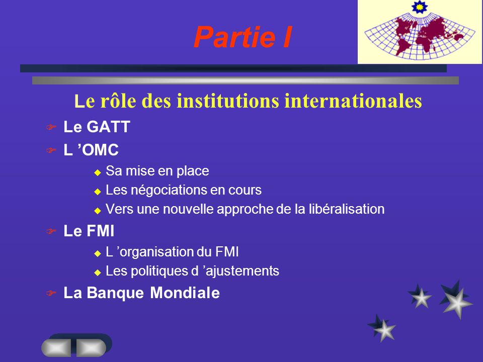 Partie I Le rôle des institutions internationales Le GATT L 'OMC