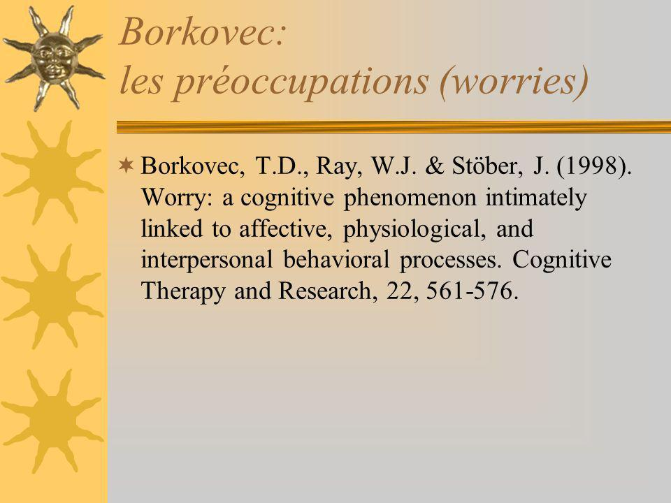 Borkovec: les préoccupations (worries)