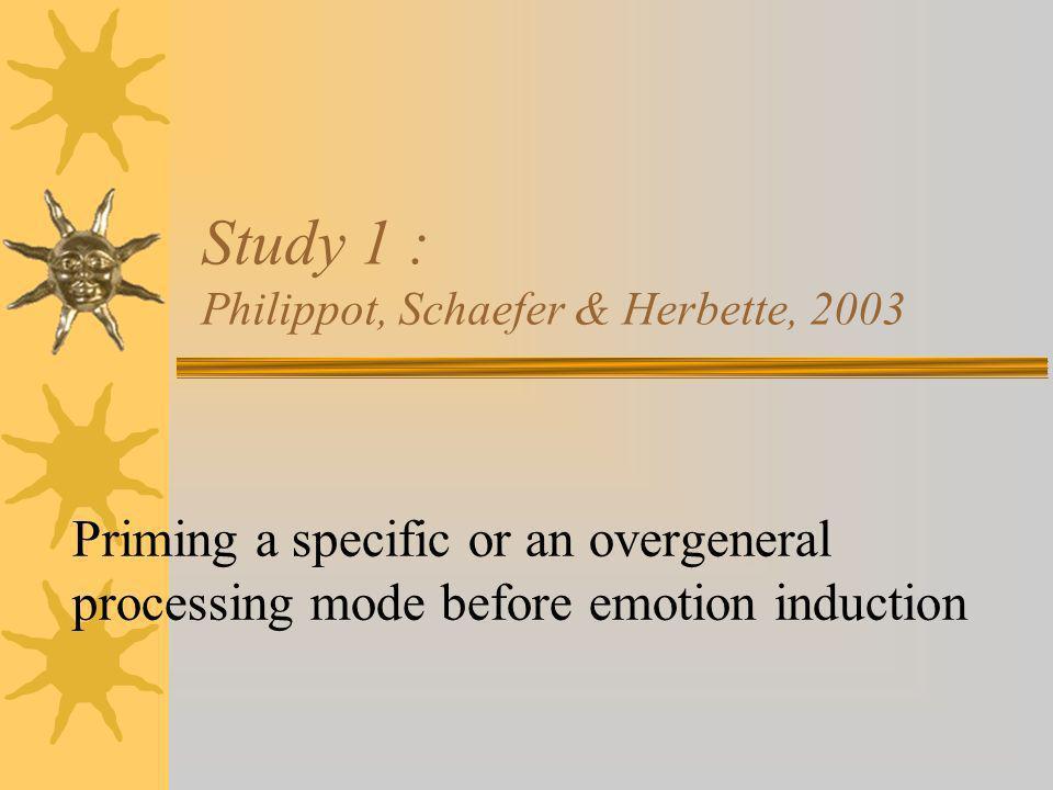 Study 1 : Philippot, Schaefer & Herbette, 2003
