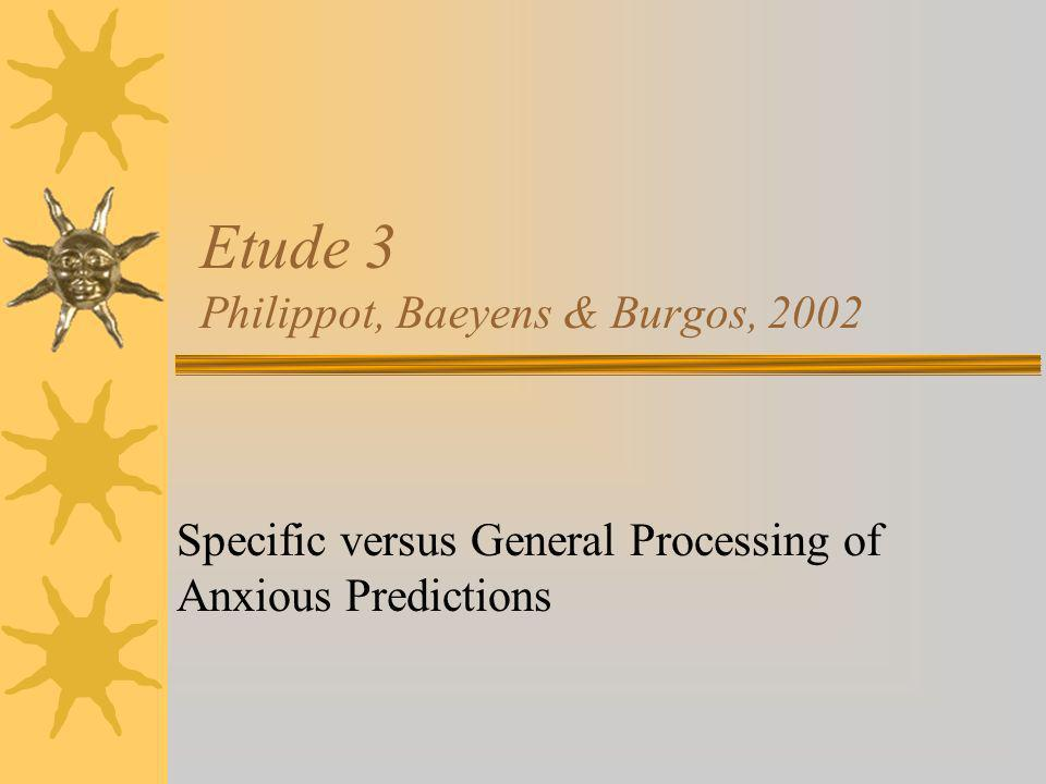 Etude 3 Philippot, Baeyens & Burgos, 2002