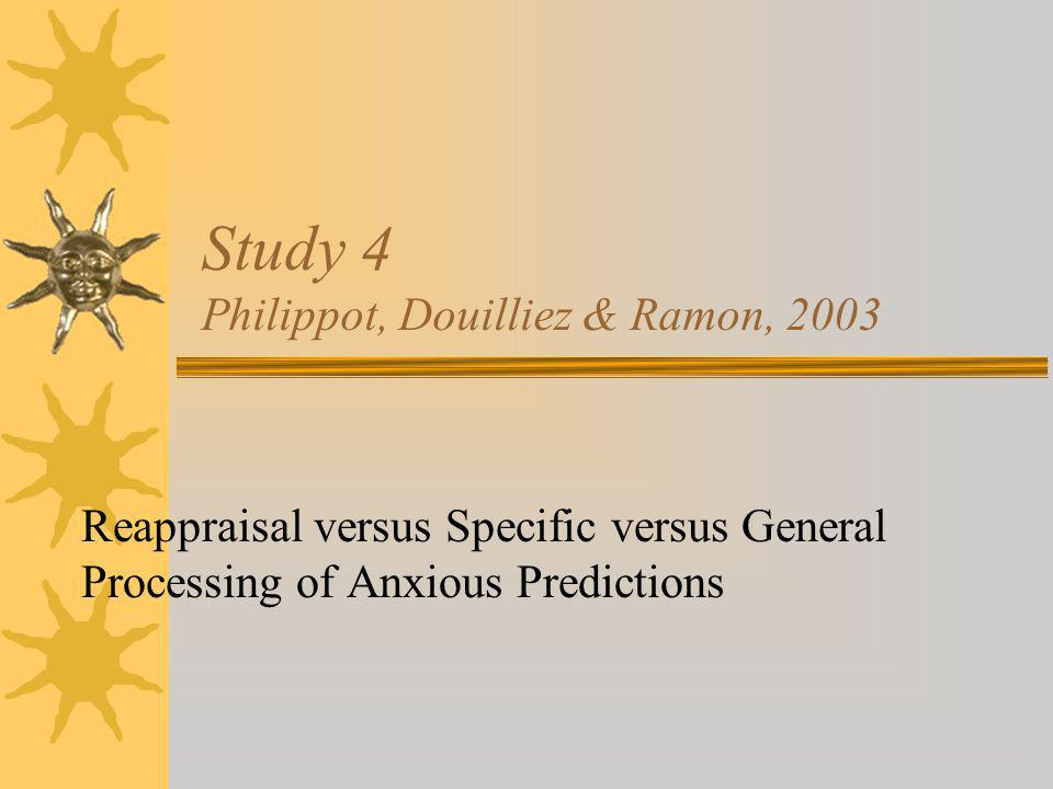 Study 4 Philippot, Douilliez & Ramon, 2003
