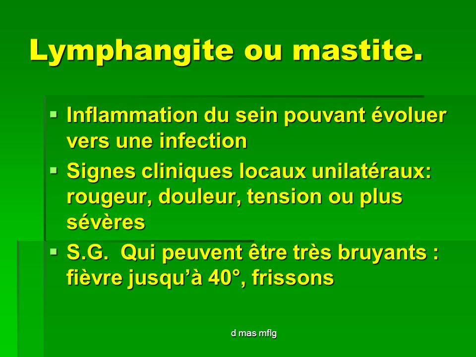 Lymphangite ou mastite.