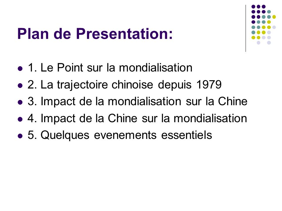 Plan de Presentation: 1. Le Point sur la mondialisation