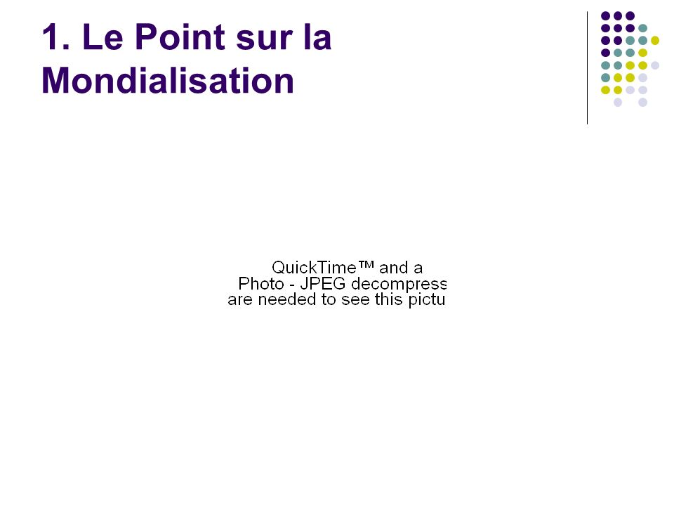 1. Le Point sur la Mondialisation