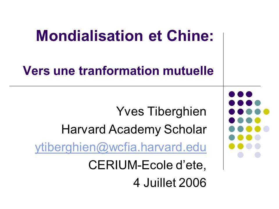 Mondialisation et Chine: Vers une tranformation mutuelle