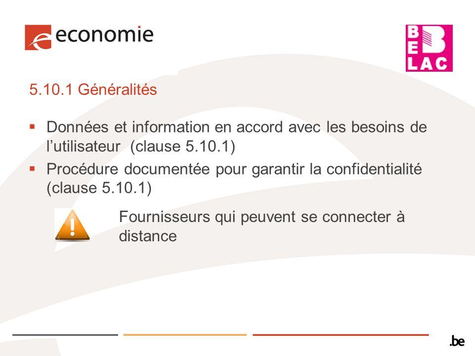 5.10.1 Généralités Données et information en accord avec les besoins de l'utilisateur (clause 5.10.1)